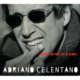 Io Non So Parlar D'Amore - Adriano Celentano