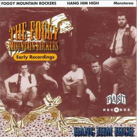 Hang Him High - Early Recordings - The Foggy Mountain Rockers