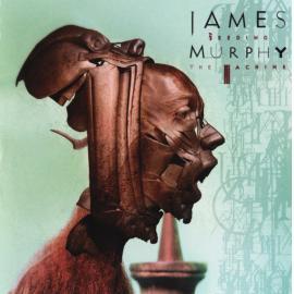 Feeding The Machine - James Murphy