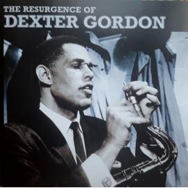 The Resurgence Of Dexter Gordon - Dexter Gordon