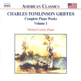 Complete Piano Works Volume 1 - Charles Griffes