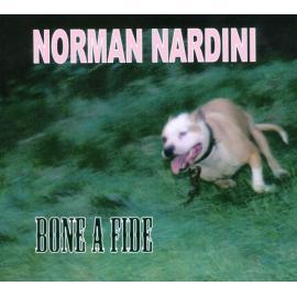 Bone A Fide - Norman Nardini