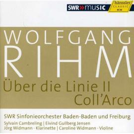 Über Die Linie II / Coll'Arco - Wolfgang Rihm