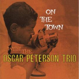 On The Town - The Oscar Peterson Trio