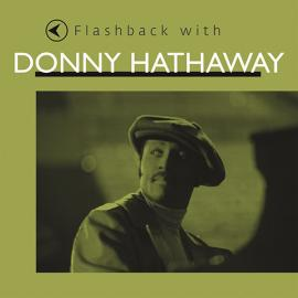 Flashback With Donny Hathaway - Donny Hathaway