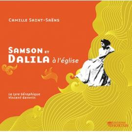 SAMSON ET DALILA A L'EGLI - C. SAINT-SAENS