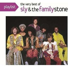 Playlist: The Very Best Of Sly & The Family Stone - Sly & The Family Stone