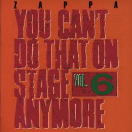 You Can't Do That On Stage Anymore Vol. 6 - Frank Zappa