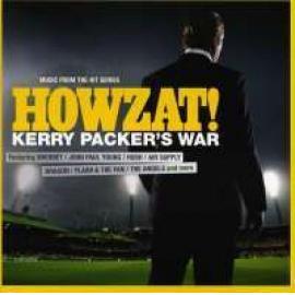 HOWZAT! KERRY PACKER'S.. - OST