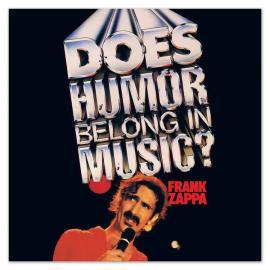 Does Humor Belong In Music? - Frank Zappa