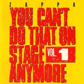 You Can't Do That On Stage Anymore Vol. 1 - Frank Zappa
