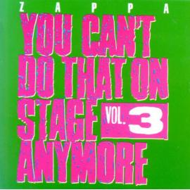 You Can't Do That On Stage Anymore Vol. 3 - Frank Zappa