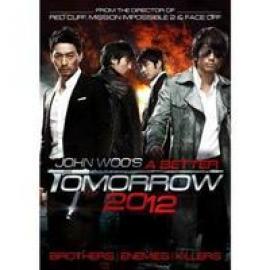 A BETTER TOMORROW (2012) - MOVIE