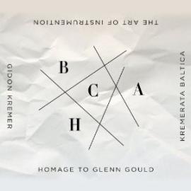 The Art Of Instrumentation: Homage To Glenn Gould - Gidon Kremer