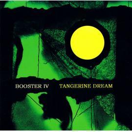 Booster IV - Tangerine Dream