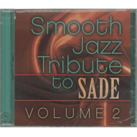 Smooth Jazz Tribute To Sade Volume 2 - The Smooth Jazz All Stars