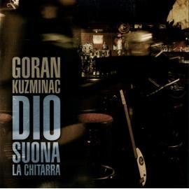 Dio Suona la Chitarra - Goran Kuzminac