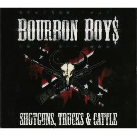 Shotguns, Trucks & Cattle - Bourbon Boys