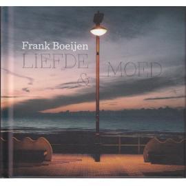 Liefde & Moed - Frank Boeijen