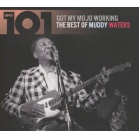 Got My Mojo Working - The Best Of Muddy Waters - Muddy Waters