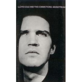 Mainstream - Lloyd Cole & The Commotions