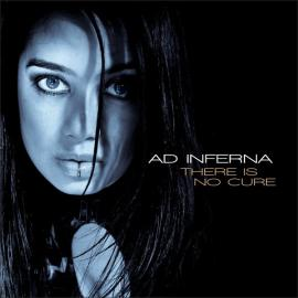 There Is No Cure - Ad Inferna