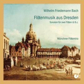 Flötenmusik Aus Dresden  - Wilhelm Friedemann Bach