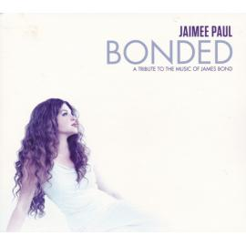 Bonded (A Tribute To The Music Of James Bond) - Jaimee Paul