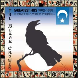 Greatest Hits 1990-1999 (A Tribute To A Work In Progress) - The Black Crowes