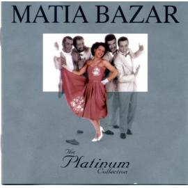 Matia Bazar - The Platinum Collection  - Matia Bazar