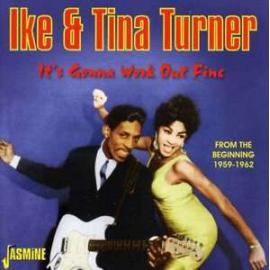 It's Gonna Work Out Fine - From The Beginning 1959-1962 - Ike & Tina Turner