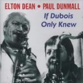 If Dubois Only Knew - Elton Dean