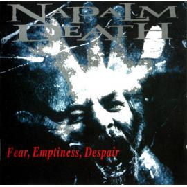 Fear, Emptiness, Despair - Napalm Death