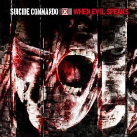 When Evil Speaks - Suicide Commando