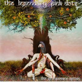 The Gethsemane Option - The Legendary Pink Dots