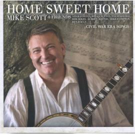 Home Sweet Home: Civil War Era Songs - Mike Scott