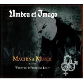 Machina Mundi / Weinst Du & Feuer Und Licht - Umbra Et Imago