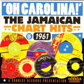Oh Carolina!: The Jamaican Chart Hits of 1961 - Various Production