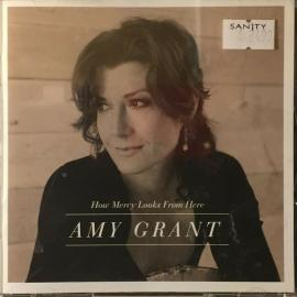 How Mercy Looks From Here - Amy Grant