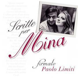 Scritte Per Mina - Firmato Paolo Limiti - Mina