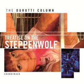 Treatise On The Steppenwolf (Soundtrack) - The Durutti Column