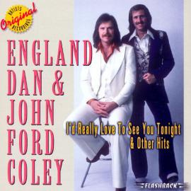 (I'd Really) Love To See You Tonight And Other Hits - England Dan & John Ford Coley