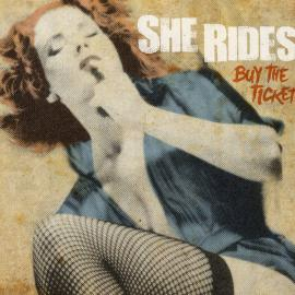 Buy The Ticket - She Rides
