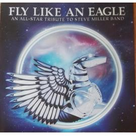 Fly Like An Eagle An All-Star Tribute To Steve Miller Band - Various Production