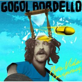 Pura Vida Conspiracy - Gogol Bordello