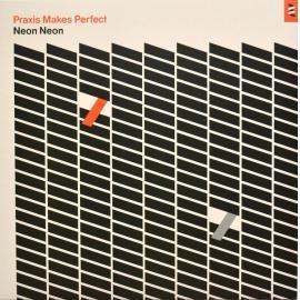 Praxis Makes Perfect - Neon Neon