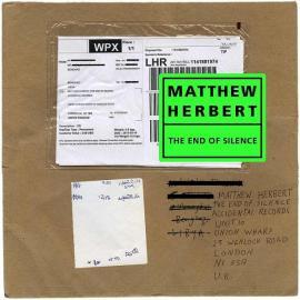 The End Of Silence - Matthew Herbert
