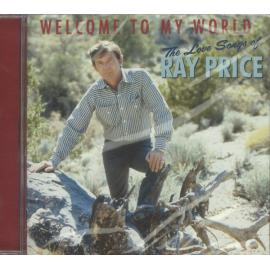 Welcome To My World - The Love Songs Of Ray Price - Ray Price