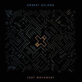 Just Movement - Robert DeLong