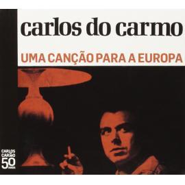 Uma Canção Para A Europa - Carlos Do Carmo